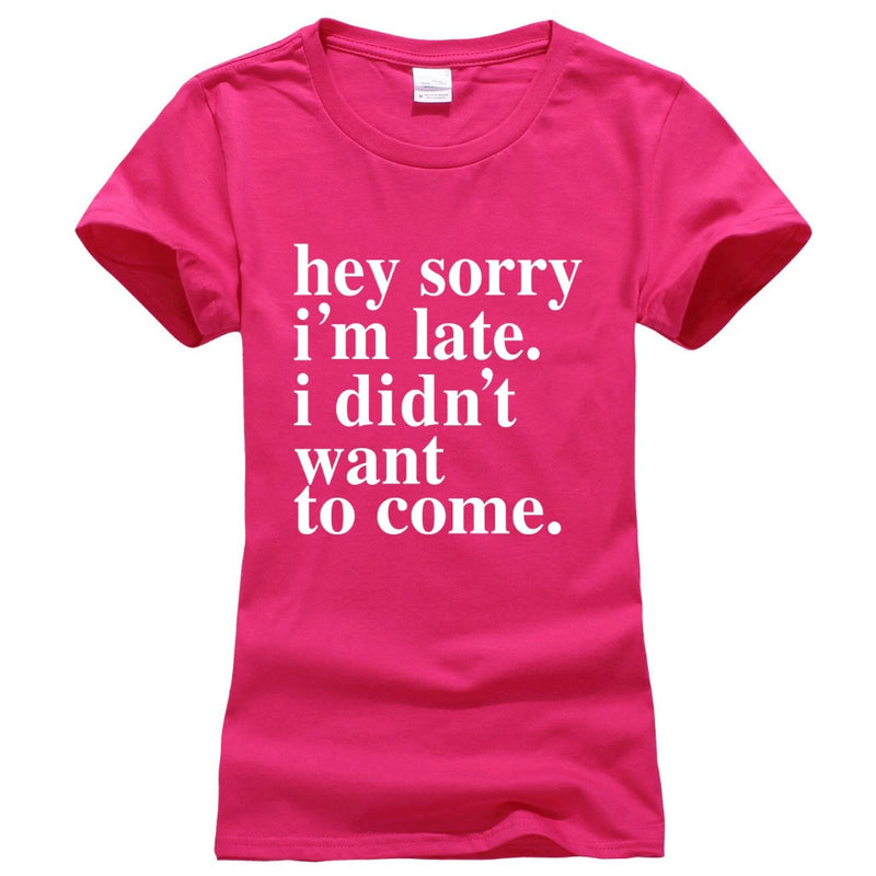 Sorry I'm Late Women's Novelty T-Shirt