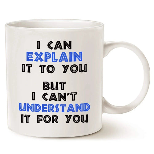 Funny Engineer Coffee Mug Christmas Gifts - I Can Explain It To You But I Cant Understand It For You - Best Engineering Gifts fo
