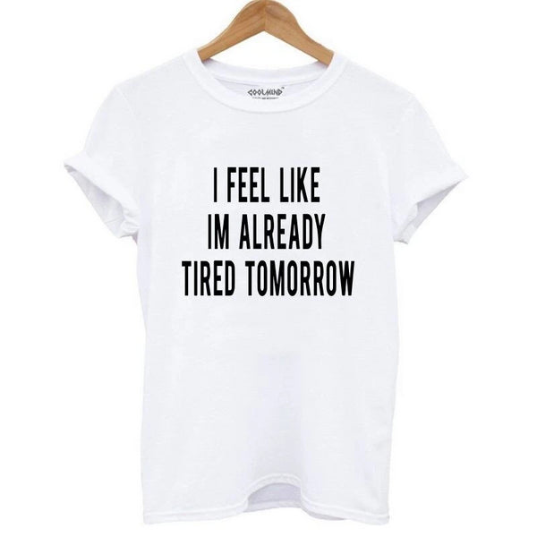 Already Tired Novelty Cotton T-Shirt