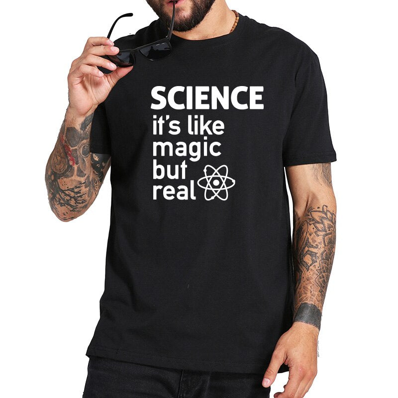 Science Like A Magic But Real T shirt 100% Cotton Black Short Sleeve Tee Male Geek Tops EU Size