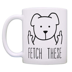 Fetch These Mug