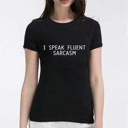 I Speak Fluent Sarcasm  Women's Novelty T-Shirt