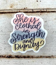 "Load image into Gallery viewer, ""She is Clothed in Strength and Dignity"" Vinyl Sticker Proverbs 31"