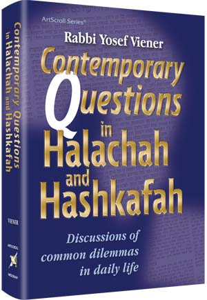 Contemporary Questions in Halachah and Hashkafah