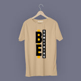 Be Something T-Shirt