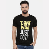 Don't Wait Just Do It T-Shirt