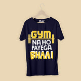 Gym Na Ho Payega T-Shirt
