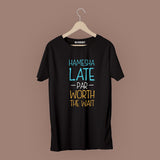Hamesha Late T-Shirt