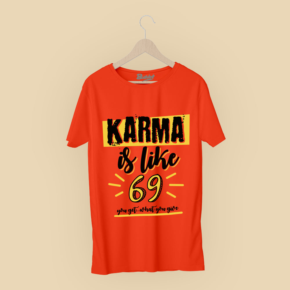 Karma is Like 69 T-Shirt
