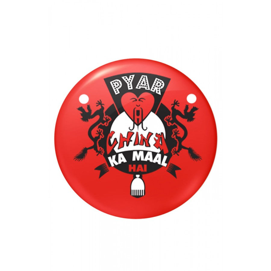 Pyaar China ka Maal Badges - Bushirt