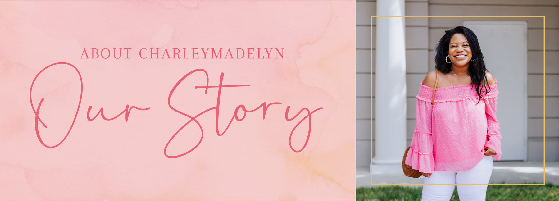 About CharleyMadelyn - Our Story