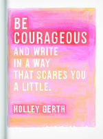 Be Courageous and Write in a Way that Scares You a Little Inspirational Journal