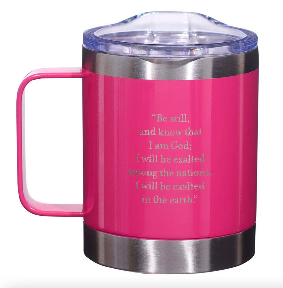 Be Still Pink Camp Style Stainless Steel Mug - Psalm 46:10