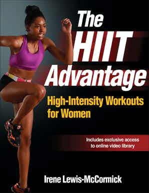 The HIIT Advantage: High-Intensity Workouts for Women by Irene Lewis-McCormick