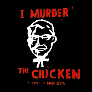 I Murder The Chicken
