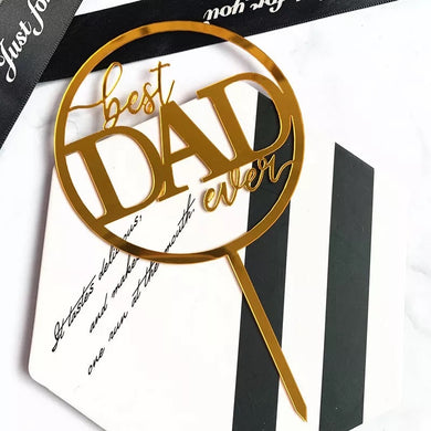 Best Dad Ever Round - Gold Acrylic Cake Topper