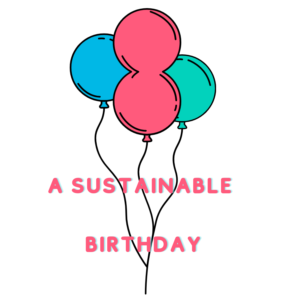 A Sustainable Birthday