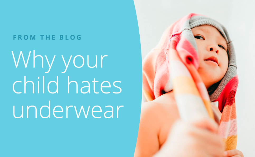Why Your Child Hates Wearing Underwear