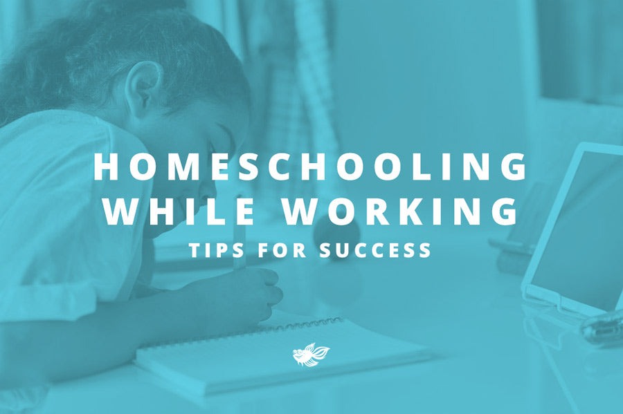 Homeschooling While Working - Tips for Success
