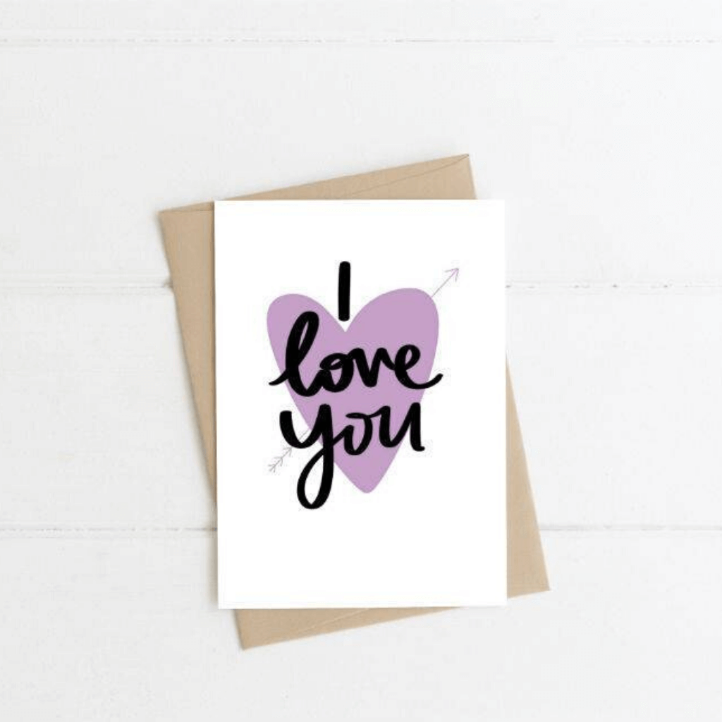I Love You ~ Greeting Card ~ K-Rae Designs - Actually Boutique