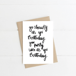 Go Shawty It's Your Birthday ~ Greeting Card ~ K-Rae Designs - Actually Boutique