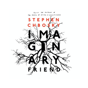Imaginary Friend ~ Stephen Chbosky - Actually Boutique