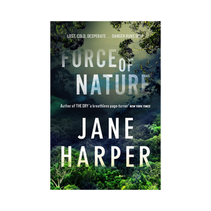 Force of Nature ~ Jane Harper - Actually Boutique