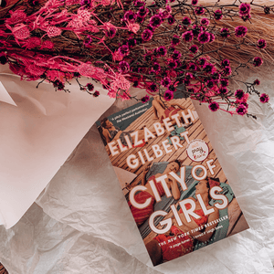 City of Girls ~ Elizabeth Gilbert - Actually Boutique