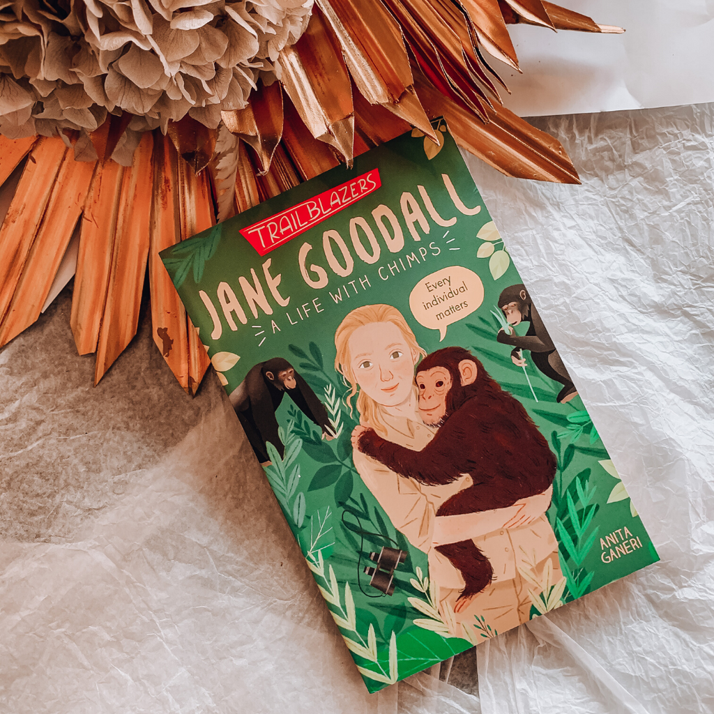 Jane Goodall ~ A Life with Chimps ~ Trailblazers ~ Anita Ganeri - Actually Boutique