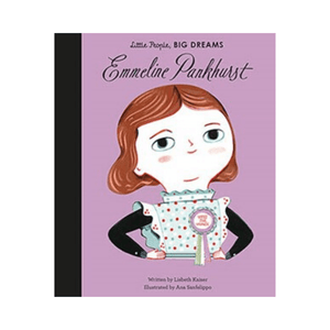 Emmeline Pankhurst (Little People, Big Dreams) ~ Ana Sanfelippo, Lisbeth Kaiser - Actually Boutique