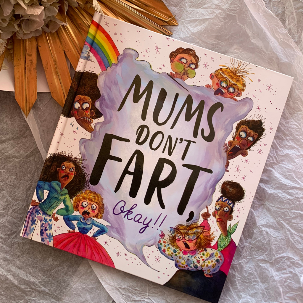 Mums Don't Fart, Okay!! ~ Lisa Regan - Actually Boutique