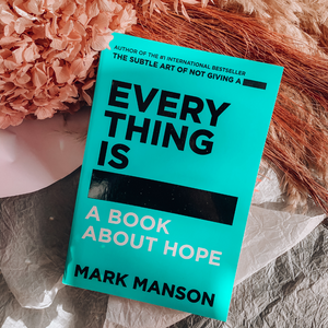Everything Is F*cked ~ Mark Manson - Actually Boutique