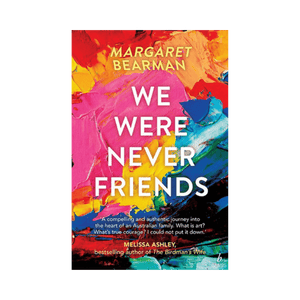 We Were Never Friends ~ Margaret Bearman - Actually Boutique