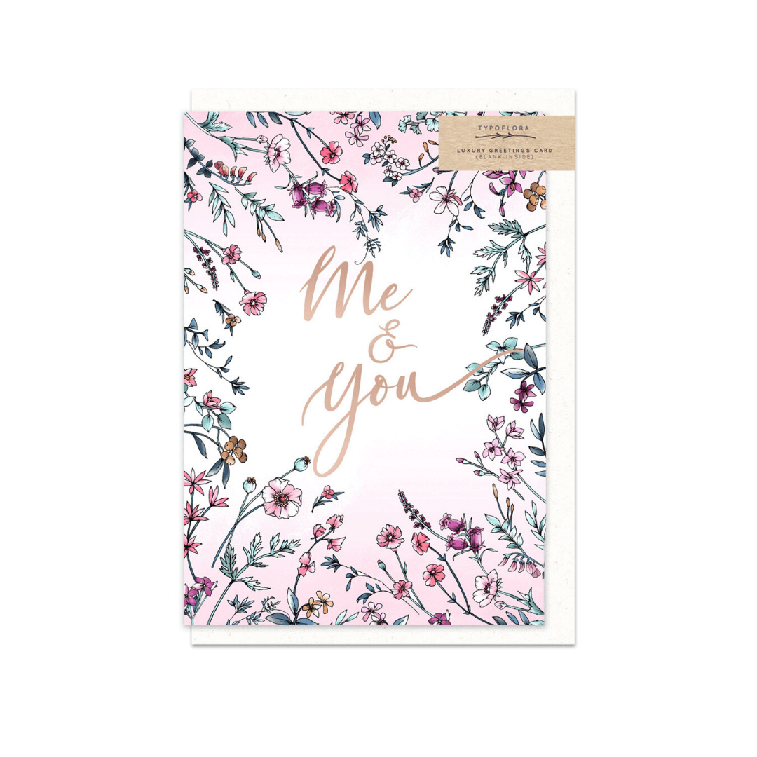 Me & You ~ Greeting Card ~ Typoflora - Actually Boutique