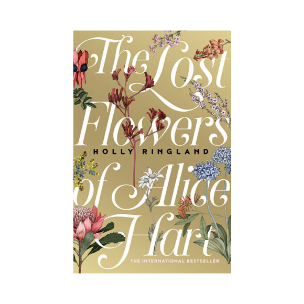 The Lost Flowers of Alice Hart ~ Holly Ringland - Actually Boutique