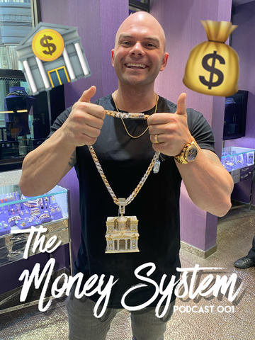 The Money System - Podcast 001