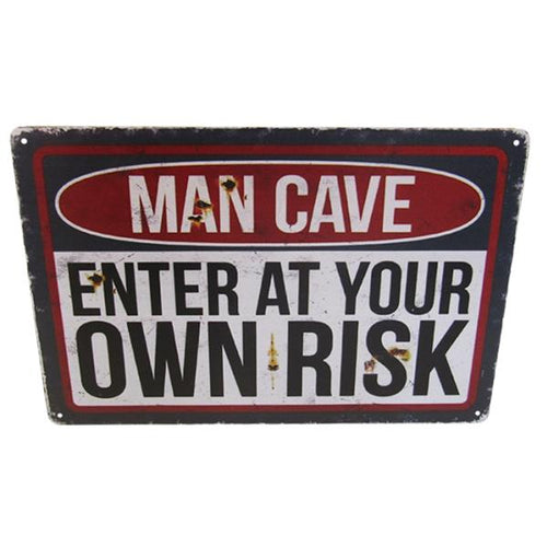 Art tin man cave risk sign