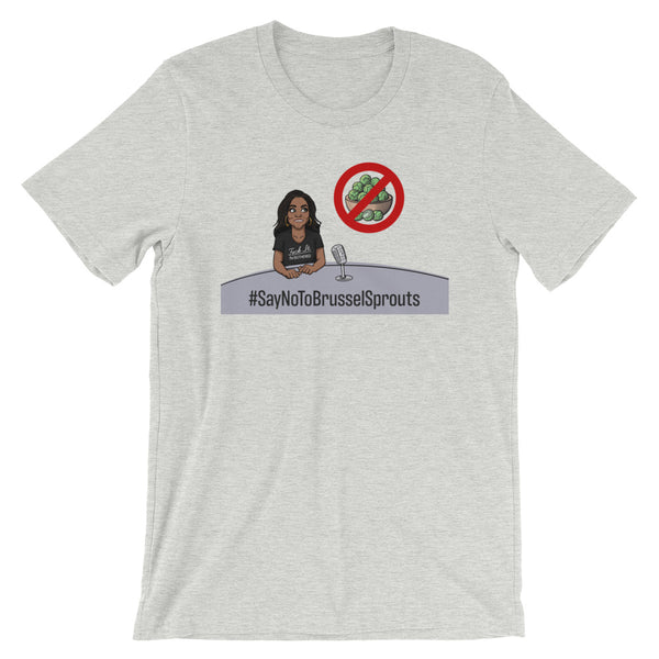#SayNoToBrusselsSprouts T-Shirt