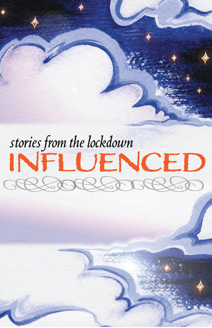 Influenced: Stories from the Lockdown