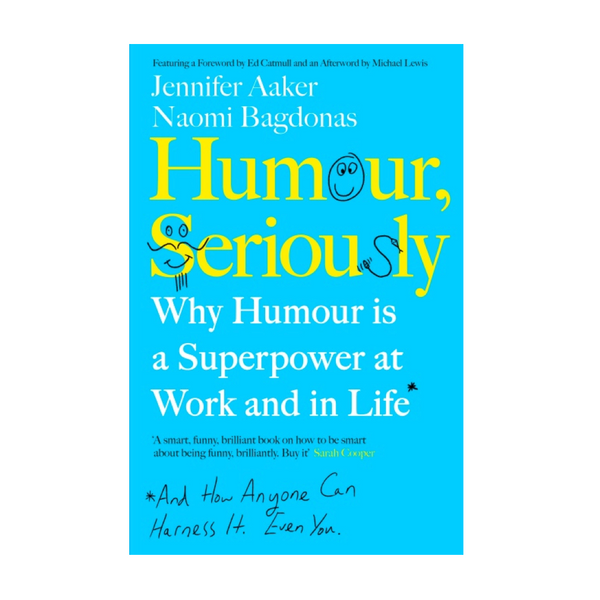 Humour, Seriously- Why Humour is a Superpower at Work and in Life