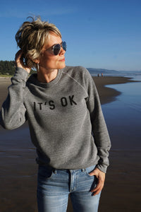 It's Ok Crewneck Fleece