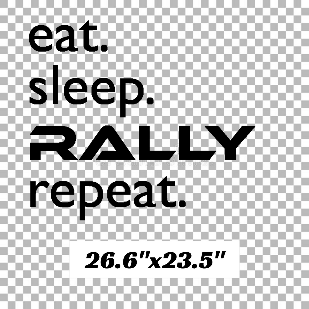 eat. sleep. RALLY. repeat. Stacked Decal