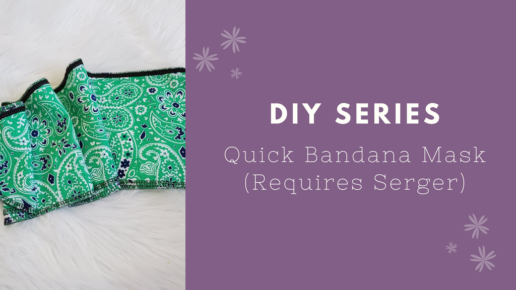 Bandana Scarf Mask Tutorial (Requires Serger)