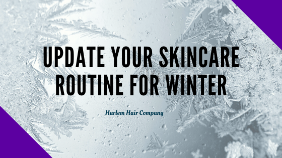 How to Update Your Skincare Routine for Winter