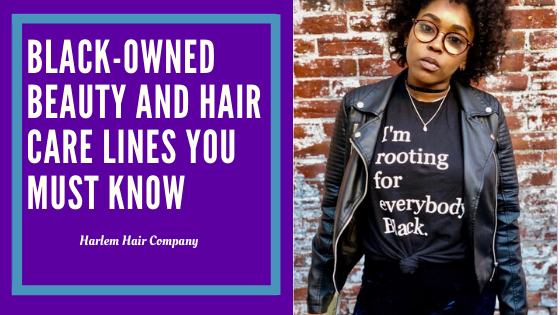 Black-Owned Beauty and Hair Care Lines You Must Know