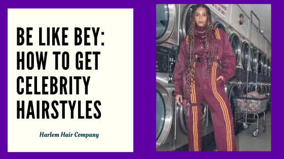 Be Like Bey: How to Get Celebrity Hairstyles
