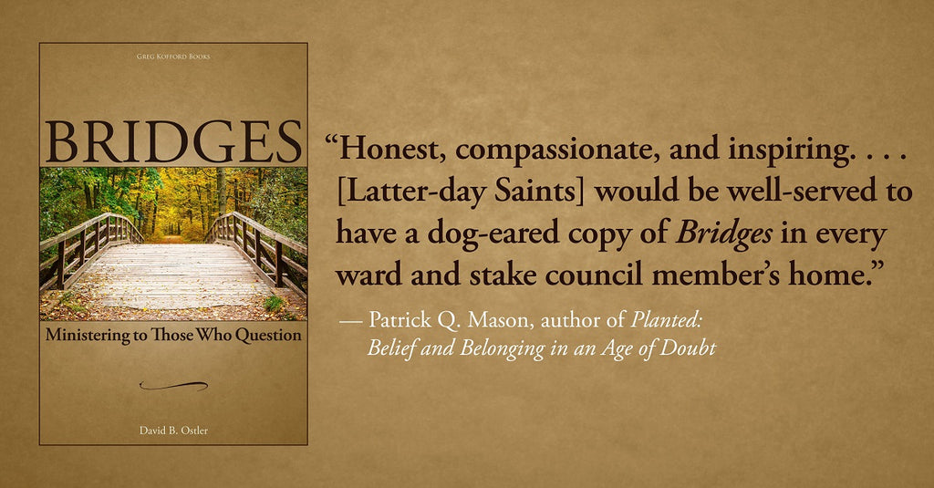 Bridges: Ministering to Those Who Question - Greg Kofford Books