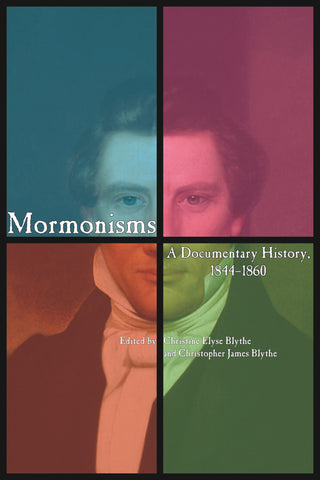 Mormonisms: A Documentary History, 1844-1860