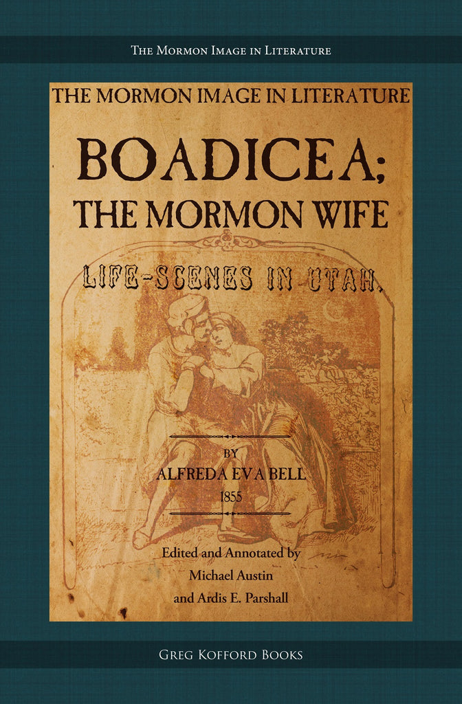 Boadicea; the Mormon Wife: Life Scenes in Utah