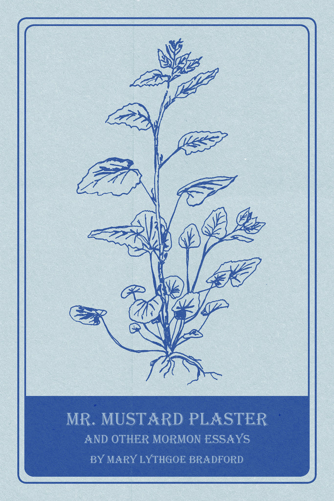 Mr. Mustard Plaster and Other Mormon Essays